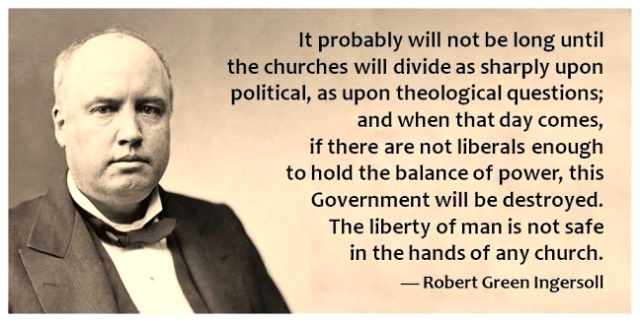 robert-ingersoll-quote churches divide upon politics