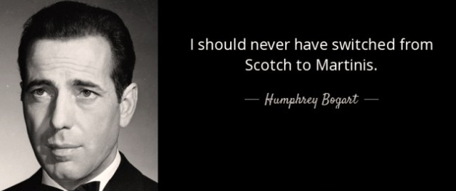 humphrey-bogart-quote-i-should-never-have-switched-from-scotch