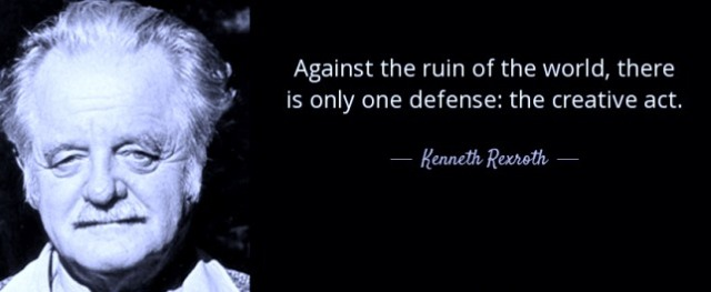 kenneth-rexroth-quote-against-the-ruin-of-the-world
