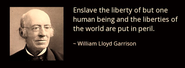 quote-enslave-the-liberty-of-but-one-human-william-lloyd-garrison