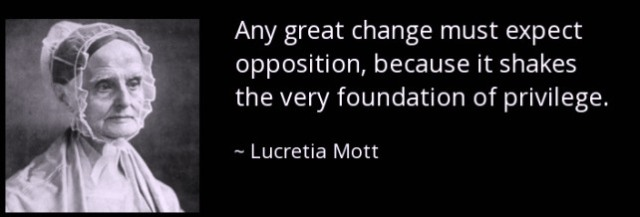 quote-any-great-change-must-expect-opposition-lucretia-mott