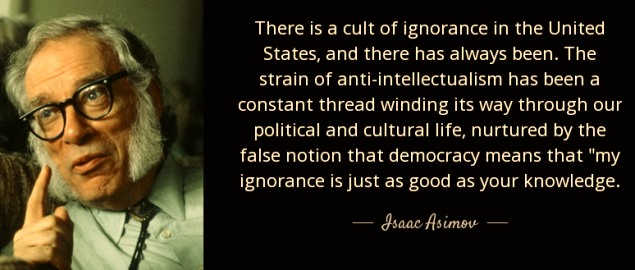 quote-cult-of-ignorance-in-the-united-states-isaac-asimov