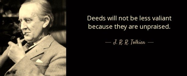 quote-deeds-will-not-be-less-valiant-j-r-r-tolkien