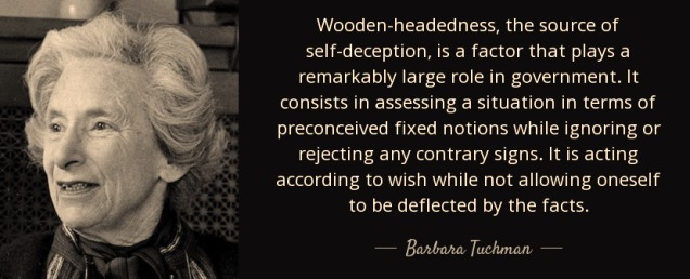 quote-wooden-headedness-the-source-of-self-deception-is-a-factor-barbara-tuchman-116