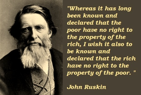 john-ruskin-poors-property-quote