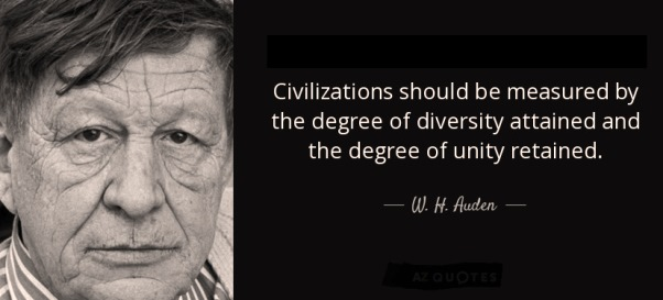 quote-civilizations-should-be-measured-by-the-degree-of-diversity-attained-and-the-degree-w-h-auden