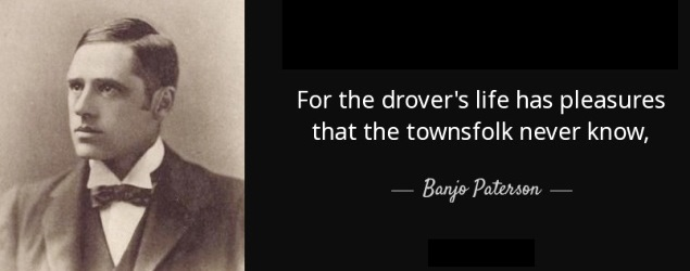 quote-for-the-drover-s-life-has-pleasures-banjo-paterson