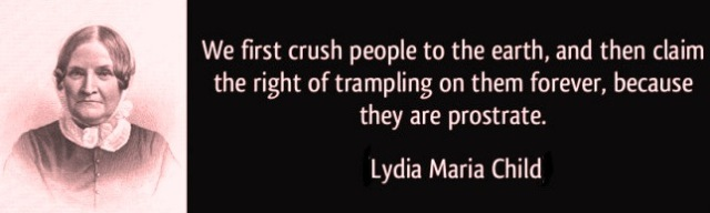 quote-we-first-crush-people-to-the-earth-lydia-maria-child