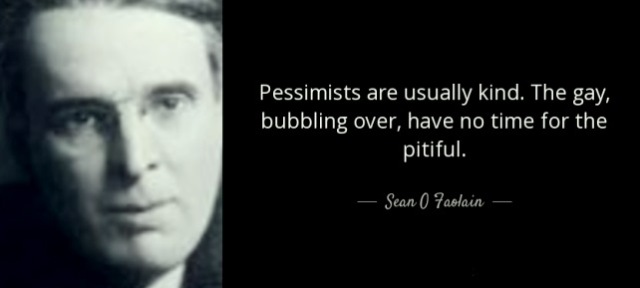 sean-o-faolain-pessimists-quote