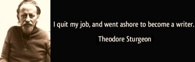 theodore-sturgeon-i-quit-my-job-quote