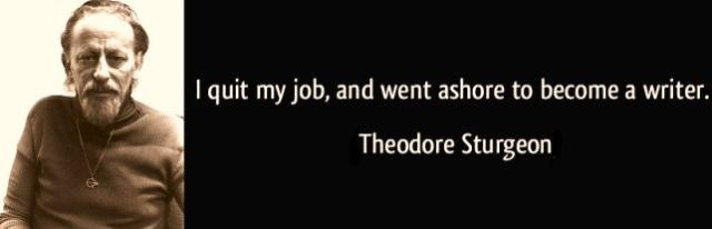 theodore-sturgeon-i-quit-my-job-quote