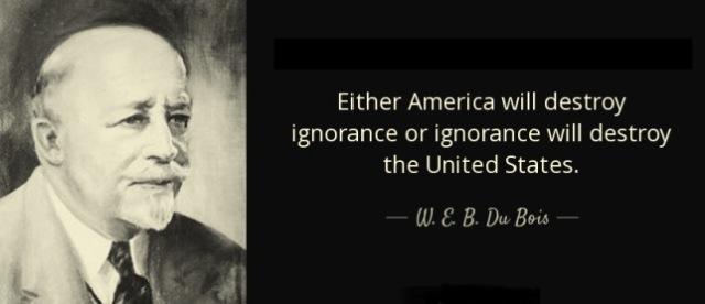 w-e-b-dubois-ignorance-quote