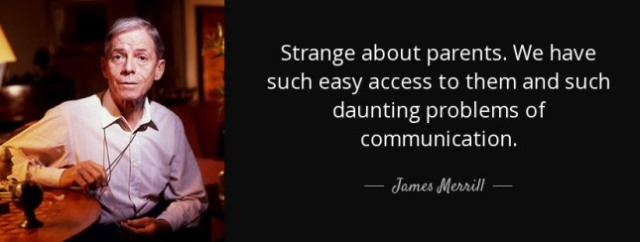 quote-strange-about-parents-we-have-such-easy-access-james-merrill