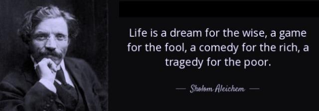 sholem-aleichem-life-quote