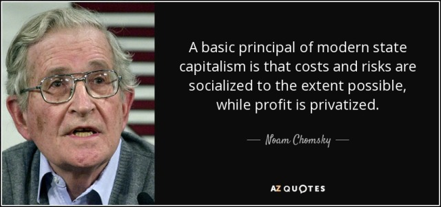 quote-a-basic-principal-of-modern-state-capitalism-is-that-costs-and-risks-are-socialized-noam-chomsky-81-65-88[1]